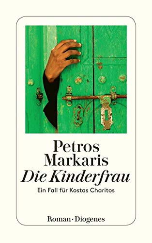 Die Kinderfrau: Ein Fall für Kostas Charitos: Markaris, Petros