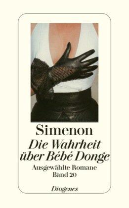 Die Wahrheit über Bébé Donge: Ausgewählte Romane in 50 Bänden (3257241208) by Georges Simenon