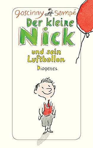 9783257241723: Der kleine Nick und sein Luftballon: Zehn prima Geschichten vom kleinen Nick und seinen Freunden