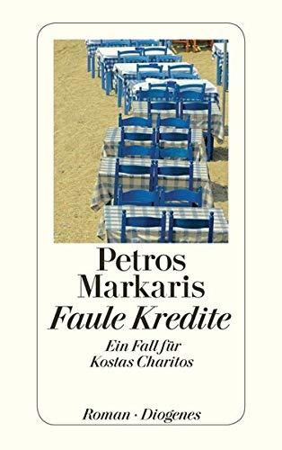 Faule Kredite: Ein Fall für Kostas Charitos: Markaris, Petros