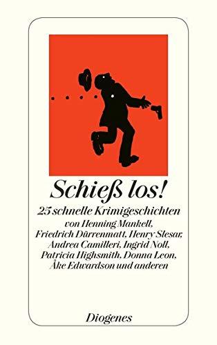 9783257242539: Schieß los!: 25 schnelle Krimi-Geschichten (Diogenes Taschenbücher)