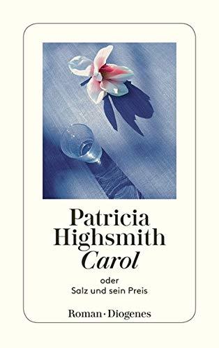 Carol: oder Salz und sein Preis: Highsmith, Patricia
