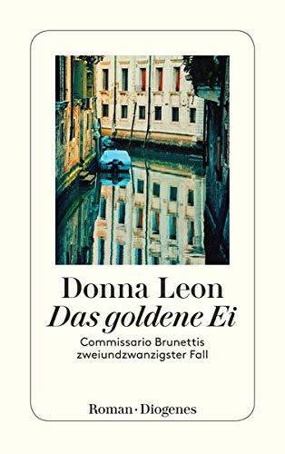 9783257243369: Das goldene Ei: Commissario Brunettis zweiundzwanzigster Fall