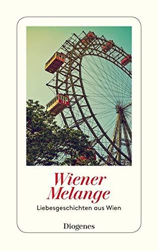 Wiener Melange: Liebesgeschichten aus Wien