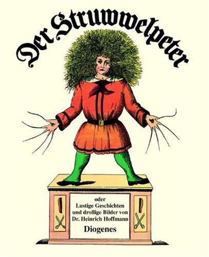Der Struwwelpeter. Lustige Geschichten und drollige Bilder.: Hoffmann, Heinrich