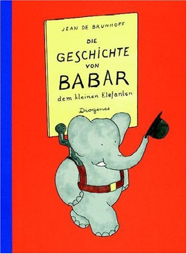 Die Geschichte Von Babar (German Edition): De Brunhoff