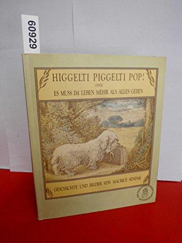 9783257250411: Higgelti Piggelti Pop!. Oder Es muss im Leben mehr als alles geben