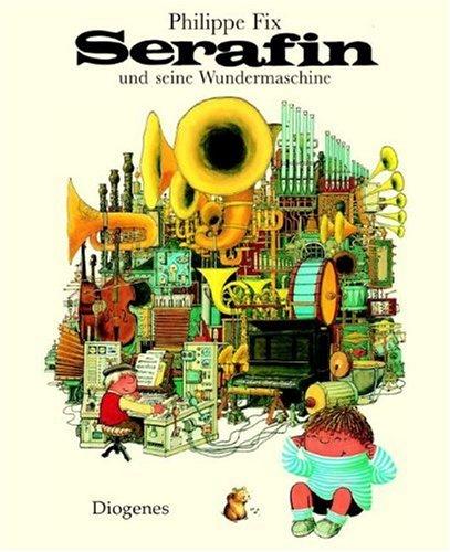 9783257250466: Serafin und seine Wundermaschine.