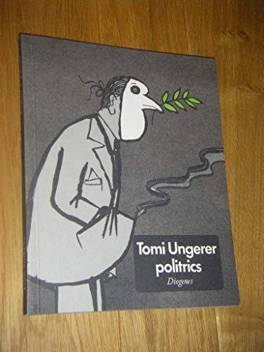 Politrics: Posters, Cartoons, 1960-1979 (Diogenes Kunst Taschenbuch) (German Edition) (3257260105) by Ungerer, Tomi
