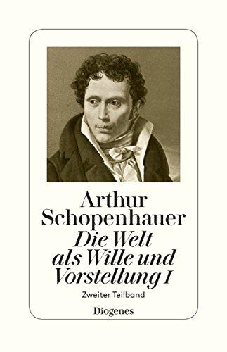 Schopenhauer, Arthur: Die Welt als Wille und: Schopenhauer, Arthur