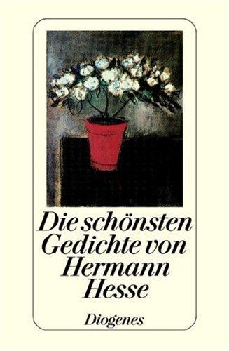 Die sch?nsten Gedichte von Hermann Hesse. Mit: Hesse, Hermann, Strich,