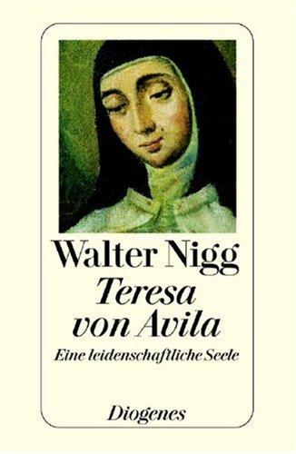 9783257700824: Teresa von Avila: Eine leidenschaftliche Seele (Kleine Diogenes Taschenb�cher)