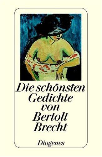 Die schönsten Gedichte von Bertolt Brecht: Bertolt Brecht