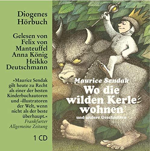 Wo die wilden Kerle wohnen (Diogenes Hörbuch): Sendak Maurice, König