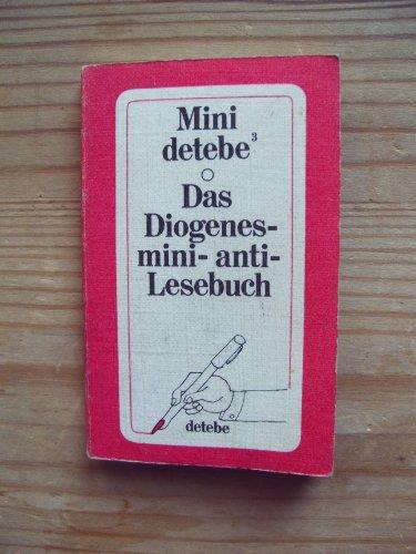 9783257890228: Das Diogenes mini-anti-Lesebuch (Mini-detebe ; 3)) (German Edition)