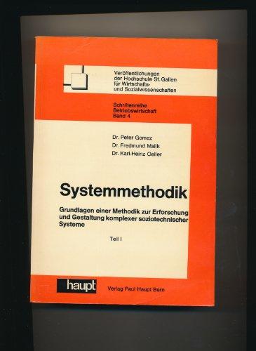 9783258023748: Systemmethodik: Grundlagen einer Methodik zur Erforschung und Gestaltung komplexer soziotechnischer Systeme (Veröffentlichungen der Hochschule St. ... und Sozialwissenschaften) (German Edition)