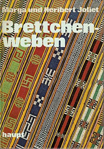 9783258023885: Brettchenweben: Eine Anleitung zum Bänderweben mit vielen Beispielen textiler Strukturen aus Vergangenheit und Gegenwart (German Edition)