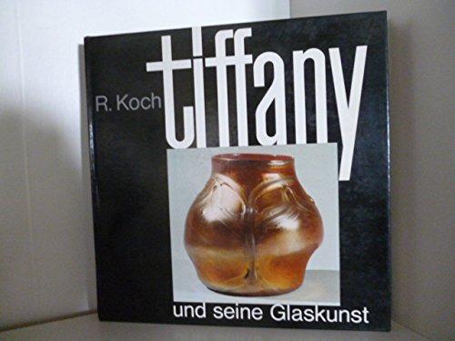 Robert Koch: Louis C.Tiffany und seine Glaskunst: Robert Koch /