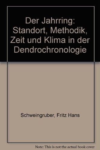 9783258031200: Der Jahrring. Standort, Methodik, Zeit und Klima in der Dendrochronologie