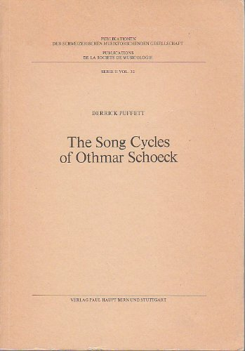 The Song Cycles of Othmar Schoeck (Publikationen der Schweizerischen Musikforschenden Gesellschaft. Serie II / Publications de la Société Suisse de Musicologie. Série II) (3258031541) by Derrick Puffett