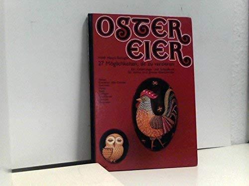 9783258033426: Ostereier. 27 Möglichkeiten, sie zu verzieren. Ein Anleitungs- und Schaubuch für kleine und grosse Eierkünstler