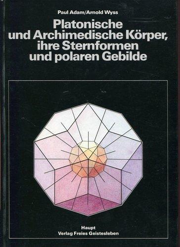 9783258033457: Platonische und archimedische Körper, ihre Sternformen und polaren Gebilde