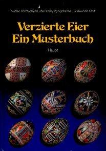 9783258034669: Verzierte Eier - ein Musterbuch. Eine Einführung in die Technik der ukrainischen Eierkunst mit zahlreichen Vorlagen