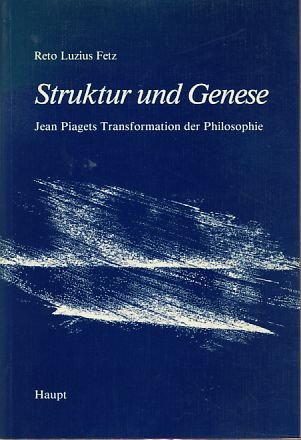 9783258038513: Struktur und Genese: Jean Piagets Transformation der Philosophie (German Edition)