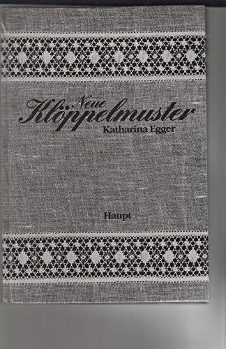 Neue Klöppelmuster Eine Zusammenstellung in Wort und: Egger, Katharina: