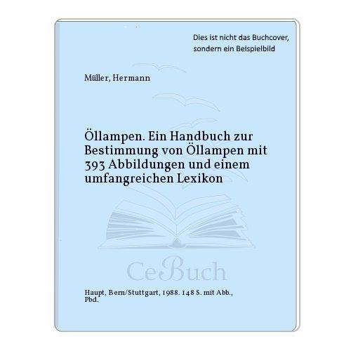 9783258039596: Oellampen. Ein Handbuch zur Bestimmung von Oellampen mit einem umfangreichen Lexikon (Livre en allemand)