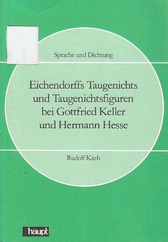 9783258039657: Eichendorffs Taugenichts und Taugenichtsfiguren bei Gottfried Keller und Hermann Hesse (Sprache und Dichtung) (German Edition)
