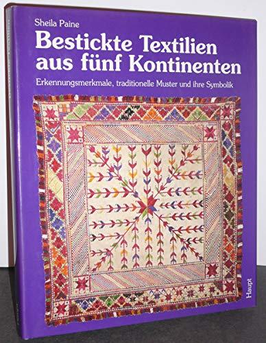 9783258043562: Bestickte Textilien aus fünf Kontinenten
