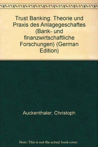 9783258044200: Trust Banking. Theorie und Praxis des Anlagengeschäftes