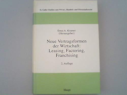 9783258045535: Neue Vertragsformen der Wirtschaft: Leasing, Factoring, Franchising
