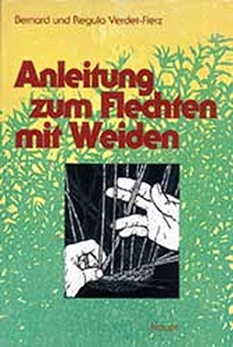 9783258046266: Anleitung zum Flechten mit Weiden