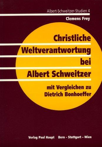 9783258047072: Christliche Weltverantwortung bei Albert Schweitzer: Mit vergleichen zu Dietrich Bonhoeffer (Albert-Schweitzer-Studien)