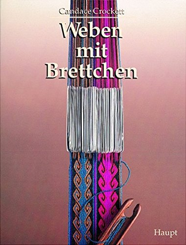 9783258047294: Weben mit Brettchen: Geschichte - Technik - Material - Muster