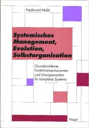 9783258047430: Systemisches Management, Evolution, Selbstorganisation. Grundprobleme, Funktionsmechanismen und Lösungsansätze für komplexe Systeme