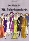 9783258047515: Die Mode des 20. Jahrhunderts: Das Bildhandbuch
