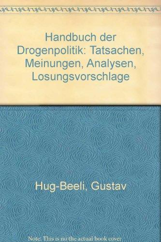9783258050997: Handbuch der Drogenpolitik. Tatsachen, Meinungen, Analysen, Lösungsvorschläge