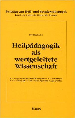 9783258053028: Heilpädagogik als wertgeleitete Wissenschaft