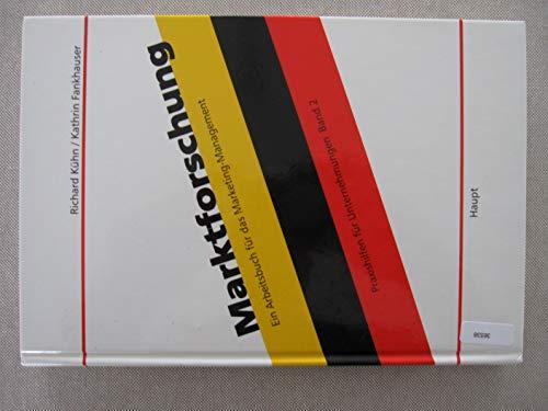 9783258053622: Marktforschung. Ein Arbeitsbuch für das Marketing- Management.