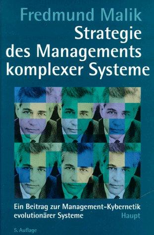 Strategie des Managements komplexer Systeme. Ein Beitrag: Malik, Fredmund