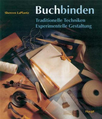 9783258053813: Buchbinden: Traditionelle Techniken - Experimentelle Gestaltung