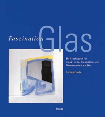 9783258055077: Faszination Glas