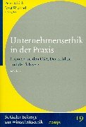 9783258058016: Unternehmensethik in der Praxis. Impulse aus den USA, Deutschland und der Schweiz.