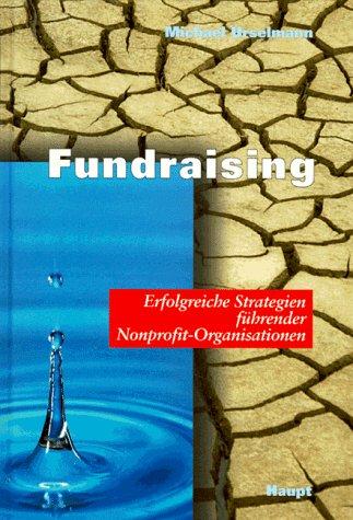 Fundraising. Erfolgreiche Strategien führender Nonprofit-Organisationen - Urselmann, Michael