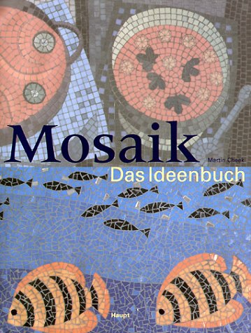 Mosaik. Das Ideenbuch. (325805908X) by Cheek, Martin