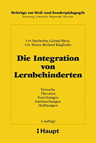 9783258059549: Die Integration von Lernbehinderten. Versuche, Theorien, Forschungen, Enttäuschungen, Hoffnungen.