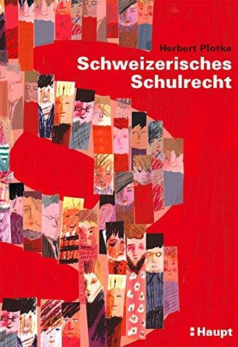 Schweizerisches Schulrecht: Herbert Plotke